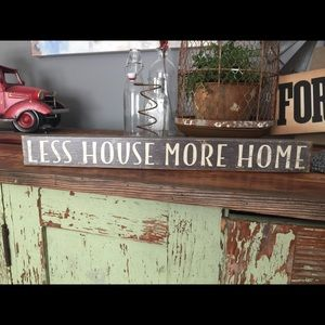 Less House More Home Shelf/Ledge/Table Sign 💙